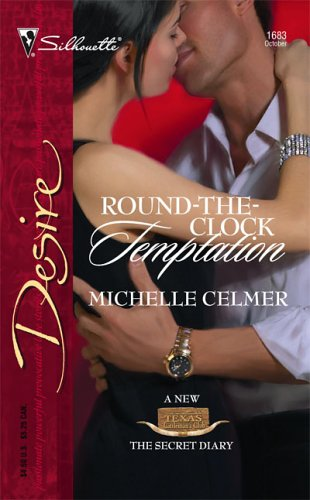 Round-The-Clock Temptation (Texas Cattleman's Club by Michelle Celmer