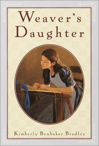 Weaver's Daughter by Kimberly Brubaker Bradley