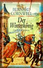 Der Winterkönig (The Warlord Chronicles, #1)