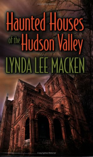 Haunted Houses of the Hudson Valley by Lynda Lee Macken