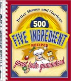 500 Five Ingredient Recipes (Better Homes & Gardens (Paperback))