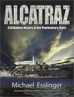 Alcatraz: A Definitive History of the Penitentiary Years