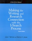 Making the Writing and Research Connection with the I-Search Process: A How-To-Do-It Manual [With CDROM]
