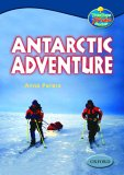 Antarctic Adventure (Oxford Reading Tree: Stages 13-14: Tree Tops True Stories)