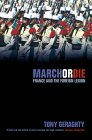 March Or Die: France And The Foreign Legion