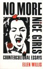 No More Nice Girls: Countercultural Essays