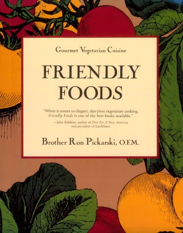 Friendly Foods by Ron Pickarski