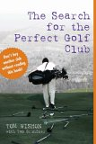 The Search for the Perfect Golf Club by Tom Wishon