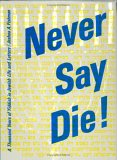 Never Say Die!: A Thousand Years Of Yiddish In Jewish Life And Letters (Contributions To The Sociology Of Language)
