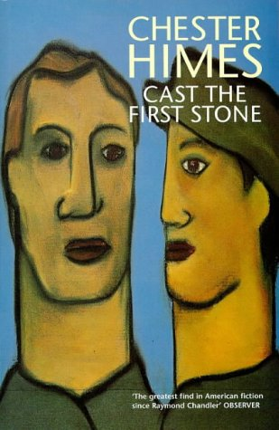 Cast The First Stone by Chester Himes