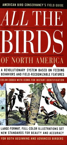 All the Birds: American Bird Conservancy's Field Guide: A Revolutionary System Based on Feeding Behaviors & Field Recognizable Featur