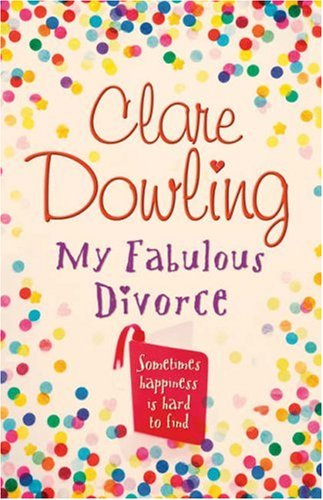 My Fabulous Divorce by Clare Dowling