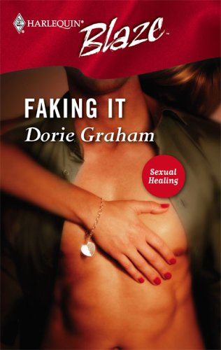 Faking It (Sexual Healing) (Harlequin Blaze #208)