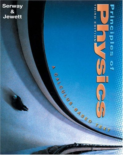 Principles of Physics, 3e by Raymond A. Serway
