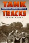 Tank Tracks: 9th Battalion Royal Tank Regiment At War, 1940 45