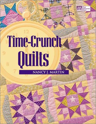 "Time-Crunch Quilts ""Print on Demand Edition"" [With CDROM] by Nancy J. Martin"