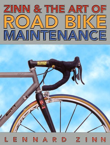Zinn & the Art of Road Bike Maintenance by Lennard Zinn