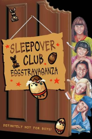 Sleepover Club Eggstravaganza (The Sleepover Club, #28)