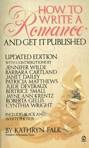 How to Write a Romance and Get It Published: Updated Edition