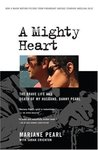 A Mighty Heart: The Brave Life and Death of My Husband, Danny Pearl