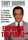 Empower the People: Overthrow The Conspiracy That Is Stealing Your Money And Freedom
