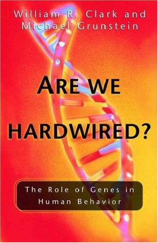 Are We Hardwired? by William R. Clark