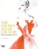 The Golden Age of Couture: Paris and London 1947-1957