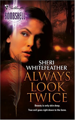 Always Look Twice by Sheri Whitefeather