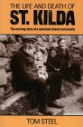 The Life And Death Of St Kilda by Tom Steel