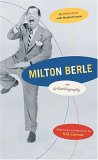 Milton Berle: An Autobiography, with a New Introduction by Sid Caesar