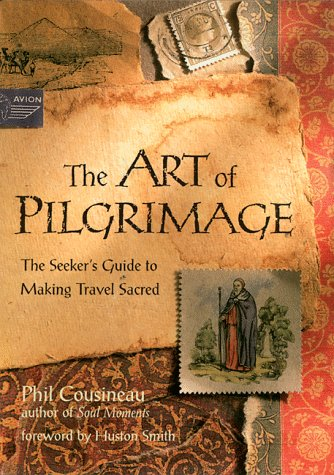 Art Of Pilgrimage by Cousineau