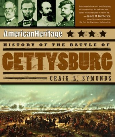 History of the Battle of Gettysburg by Craig L. Symonds