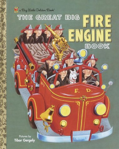 The Great Big Fire Engine Book by Tibor Gergely