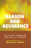 Reason and Reverence by William R. Murry