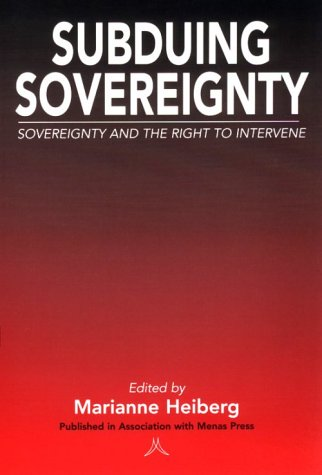 Subduing Sovereignty: Sovereignty and the Right to Intervene