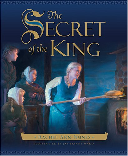 The Secret of the King by Rachel Ann Nunes