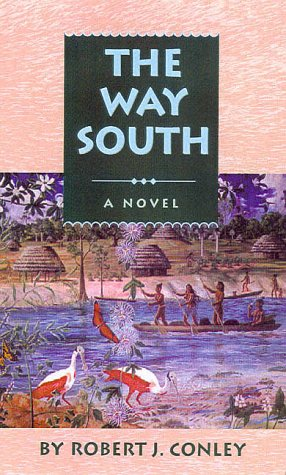 The Way South by Robert J. Conley