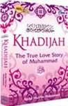 Khadijah - The True Love Story of Muhammad SAW
