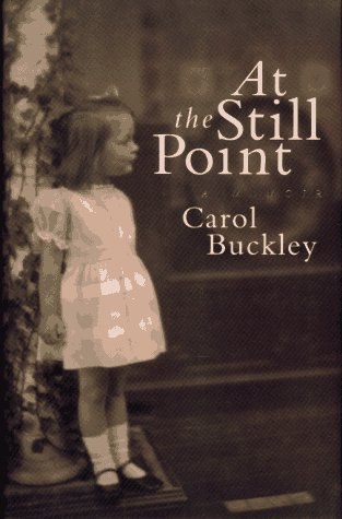 At the Still Point by Carol Buckley