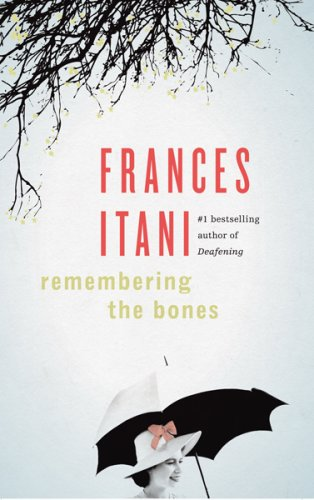 Remembering the Bones by Frances Itani