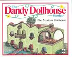 The Mexican Dollhouse (The Dandy Dollhouse Stories, 3)