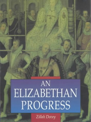 An Elizabethan Progress by Zillah Dovey