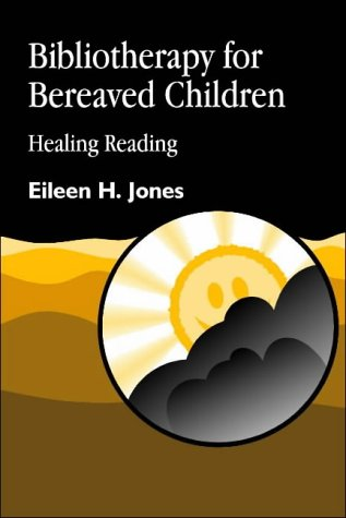 Bibliotherapy for Bereaved Children: Healing Readings