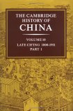 The Cambridge History of China, Volume 10: Late Ch'ing. 1800-1911, Part 1