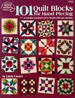 101 Quilt Blocks for Hand Piecing: Or Machine Piecing If You're Friends with Your Machine