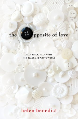 Opposite of Love by Helen Benedict