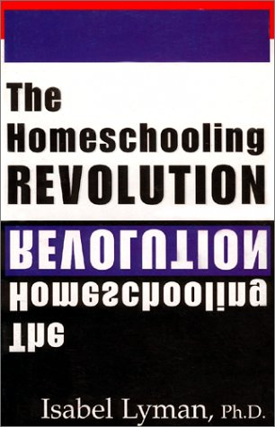 The Homeschooling Revolution by Isabel Lyman