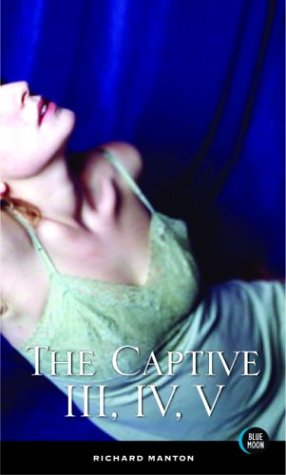 The Captive III, IV, V by Richard Manton