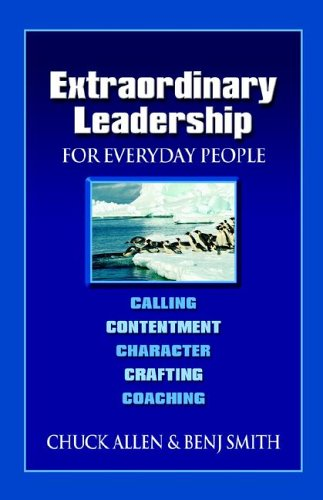 Extraordinary Leadership for Everyday People by Chuck  Allen