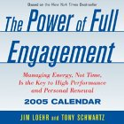 Power Of Full Engagement:  2005 Day To Day (Day To Day)